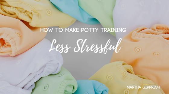 Martha Gipprich_How to Make Potty Training Less Stressful